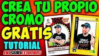 CREA TU PROPIO CROMO GRATIS!! | PASO A PASO, SUPER FÁCIL!! | TUTORIAL NO SOLO CROMOS