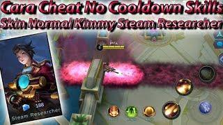 Tutorial Hack Cooldown Skills Hero Kimmy Skin Normal Steam Researcher - Mobile Legends