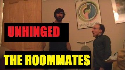 Unhinged: The Funny Roommates Sketch