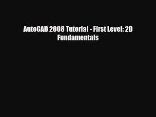 [PDF] AutoCAD 2008 Tutorial - First Level: 2D Fundamentals [Download] Online