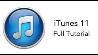 ITunes 11 - Full Tutorial