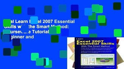Trial Learn Excel 2007 Essential Skills with the Smart Method: Courseware Tutorial to Beginner and