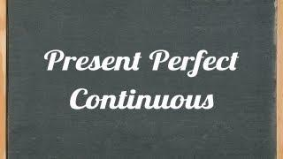 Present Perfect Continuous Tense - English Grammar Tutorial Video Lesson