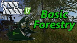 Farming Simulator 17 Tutorial | Basic Forestry