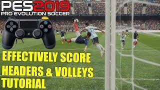 PES 2019 | Effectively Score Headers & Volleys Tutorial