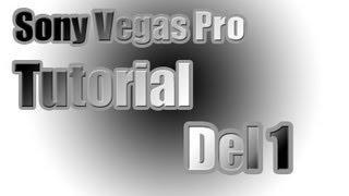 [DANSK] Sony Vegas Pro Tutorial - Del 1 - Introduktion Og Din Første Video