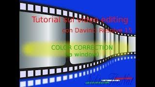 Tutorial Davinci Resolve - Color correction (il window)