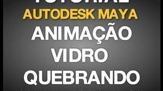 Tutorial Autodesk Maya Em Português - EFEITO QUEBRANDO VIDRO