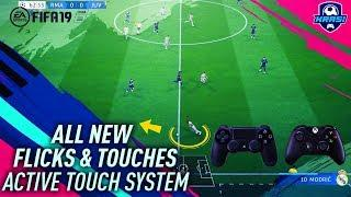 FIFA 19 ALL NEW SPECIAL FLICKS & TOUCHES TUTORIAL - THE NEW ACTIVE TOUCH SYSTEM TIPS & TRICKS