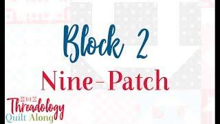 2019 Threadology Quilt Along - Block 2 Nine-Patch | Fat Quarter Shop