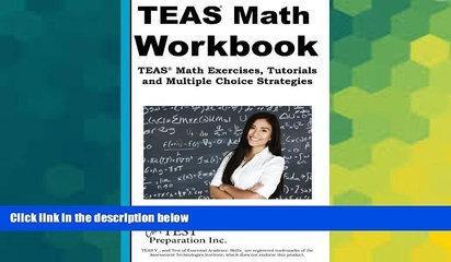 Big Deals  TEAS Math Workbook: TEAS Math Exercises, tutorials and Multiple Choice Strategies  Free