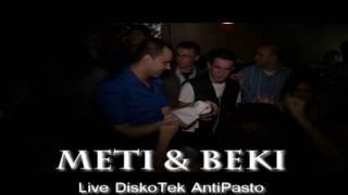 METI&BEKO @ ANTIPASTO NIGHT CLUB!!! 2010 Live Thursday NIGHT!!! ALBANIAN NIGHTZ