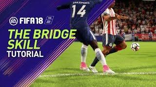 FIFA 18 | THE BRIDGE SKILL TUTORIAL | PS4/XBOX ONE