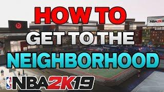 NBA 2K19 - HOW TO GET TO THE NEIGHBORHOOD / PLAYGROUND (TUTORIAL)