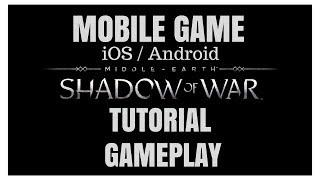 Middle-Earth: Shadow of War Tutorial Gameplay (iOS / Android)