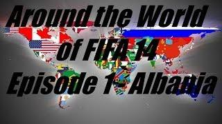 Around The World Of FIFA 14 - Albania Squadbuilder