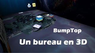BumpTop: Un Bureau 3D Totalement Personnalisable | TUTORIEL FRANCAIS