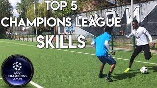 TOP 5 CHAMPIONS LEAGUE SKILL MOVES | EASY FOOTBALL SKILL TUTORIAL