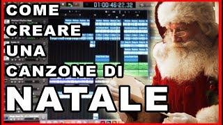 COME CREARE UNA CANZONE DI NATALE... SENZA ALCUN TALENTO -- Tutorial