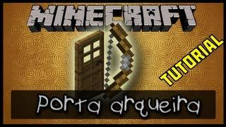 [MINECRAFT TUTORIAL]- Porta Arqueira!