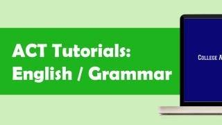 ACT Tutorials: English / Grammar
