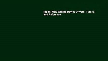 [book] New Writing Device Drivers: Tutorial and Reference