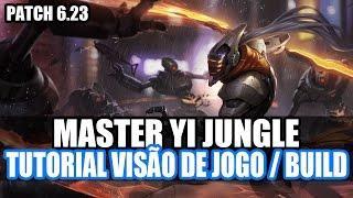 [TUTORIAL] MASTER YI JUNGLE - QUAL BUILD DEVO FAZER ? PATCH 6.23