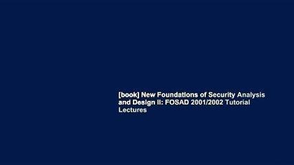 [book] New Foundations of Security Analysis and Design II: FOSAD 2001/2002 Tutorial Lectures