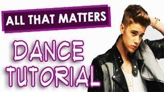 JUSTIN BIEBER - All That Matters Dance TUTORIAL   @MattSteffanina Choreography (How To Dance)