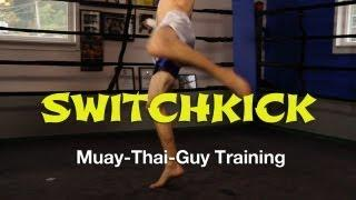 How To Throw A Switch Roundhouse Kick - Basic Muay Thai Techniques