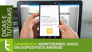Usando o GameBench em dispositivos Android | Tutorial do TudoCelular
