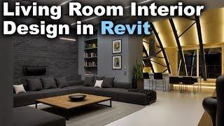 Modern Living Room Interior Design in Revit Tutorial
