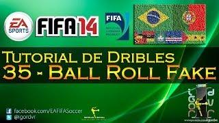 FIFA 14 - Tutorial De Dribles 35 - Ball Roll Fake | PORTUGUÊS