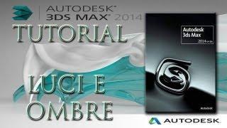 3D Studio Max 2014 TUTORIAL - Le Luci E Le Ombre - ITALIANO