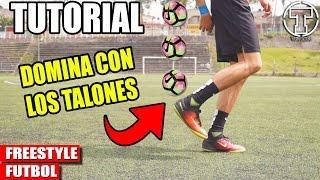 DOMINA EL BALON CON LOS TALONES / Tutorial de Freestyle Futbol en Español / Tiitanes