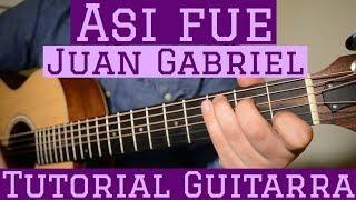 Asi Fue - Tutorial de Guitarra ( Juan Gabriel ) Para Principiantes