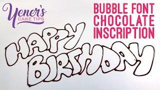 BUBBLE FONT CHOCOLATE INSCRIPTION Tutorial | Yeners Cake Tips with Serdar Yener from Yeners Way
