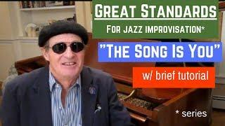 """GREATEST STANDARDS, for jazz improvisation: """"The Song Is You"""". - w/ brief tutorial"""