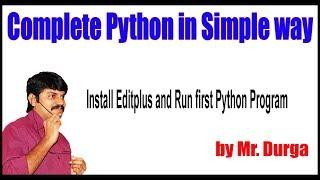 Python Tutorial ||  Install Editplus and Run first Python Program || By Durga Sir