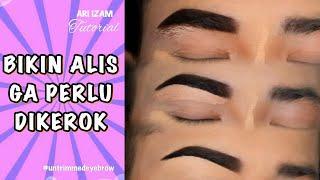 Tutorial Buat Alis Tanpa Dikerok | Untrimmed Eyebrow | ARI IZAM