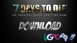 [New Download] Come Scaricare Gratis 7 Days To Die - Tutorial ITA PC