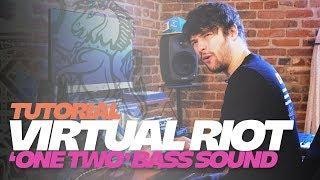 TUTORIAL - Virtual Riot Makes 'One Two' Bass Sound [FREE PRESET]