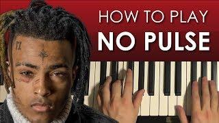 How To Play - XXXTENTACION - No Pulse (Piano Tutorial Lesson)