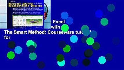 Reading books Learn Excel 2016 Essential Skills with The Smart Method: Courseware tutorial for