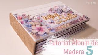 """Tutorial Scrapbooking """"Album De Madera"""": Flores DIY y Decoración Tapa. Parte 5/5. FINAL."""
