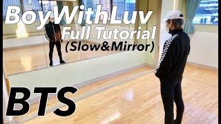 【Slow&Mirror】BTS - Boy With Luv Full Dance Tutorial