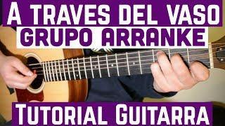 A Traves Del Vaso - Tutorial de Guitarra ( Grupo Arranke / Los Sebastianes  ) Para Principiantes