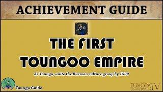 EU4 The First Toungoo Empire Achievement Guide   Taungu Tutorial   Quick Playthrough   AAR