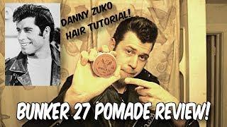 Bunker 27 matte clay pomade review (Danny Zuko Grease hair tutorial)
