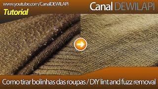 Tutorial - Removendo Bolinhas Das Roupas | DIY Lint And Fuzz Removal - Português / English - 1080p